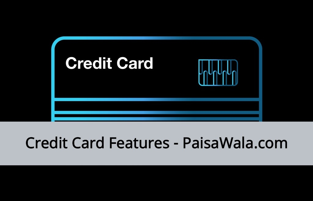 Features of a Credit Card